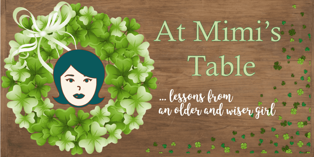 At Mimi's Table - . . . lessons from an older and wiser girl